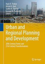 Urban and Regional Planning and Development  - George M. Pomeroy - Rajiv R. Thakur - Sudhir K. Thakur - Ashok K. Dutt