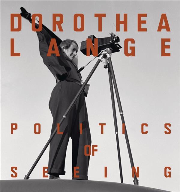 Dorothea lange politics of seeing