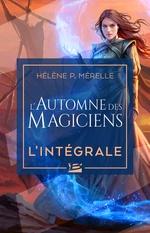 L'Automne des magiciens - L'Intégrale  - Helene P. Merelle