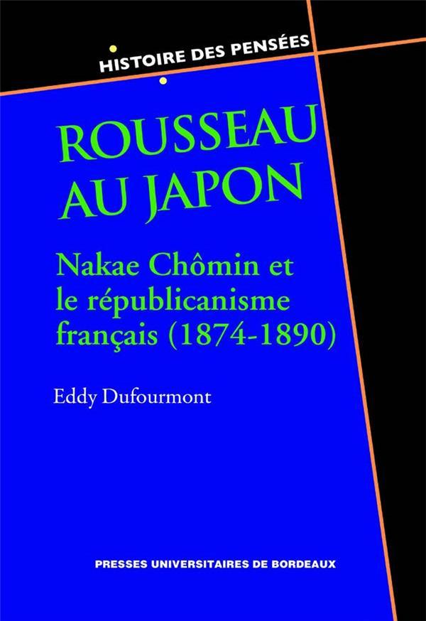 Rousseau au Japon ; Nakae Chômin et le républicanisme français (1874-1890)