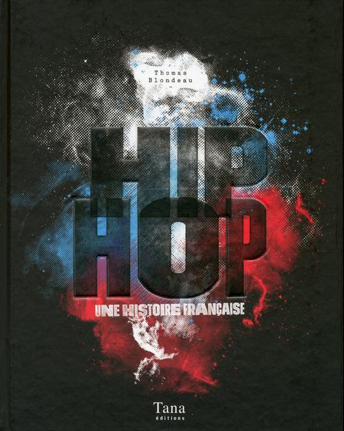 Hip hop ; une histoire française