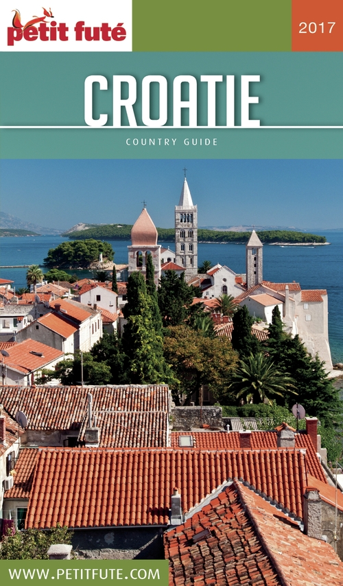 GUIDE PETIT FUTE ; COUNTRY GUIDE ; Croatie (édition 2017)
