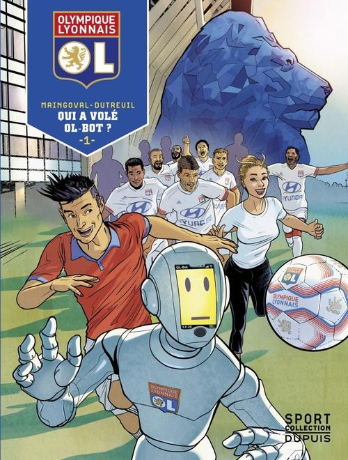 Olympique Lyonnais T.1 ; qui a volé Ol-Bot ?