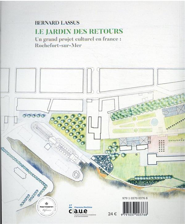 Bernard Lassus : le jardin des Retours ; un grand projet culturel en France : Rochefort-sur-Mer