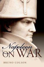 Vente EBooks : Napoleon: On War  - Bruno Colson