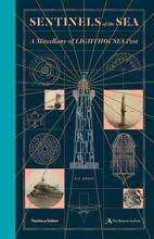Sentinels of the sea ; a miscellany of lighthouses past
