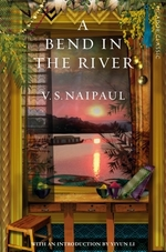 A Bend in the River  - V S Naipaul