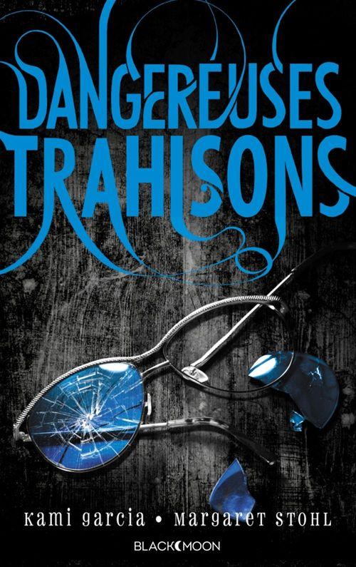 Dangereuses créatures t.2 ; dangereuses trahisons