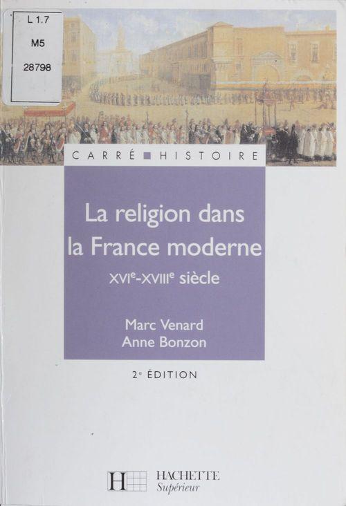 La religion dans la France moderne XVI-XVIII siècle