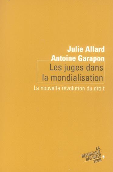 Les Juges Dans La Mondialisation ; La Nouvelle Revolution Du Droit