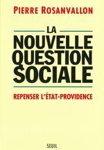 Vente Livre Numérique : La Nouvelle Question sociale. Repenser l'Etat-providence  - Pierre Rosanvallon