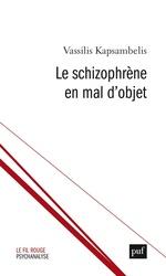 Le schizophrène en mal d'objet  - Vassilis Kapsambelis