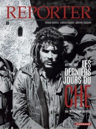 Reporter T.2 ; les derniers jours du Che