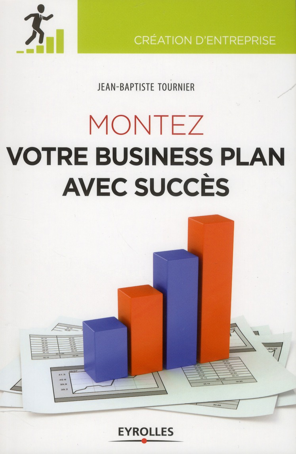 Montez Votre Business Plan Avec Succes