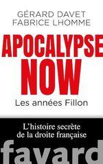 Apocalypse, les années Fillon ; l'histoire secrète de la droite française  - Gerard Davet - Fabrice Lhomme