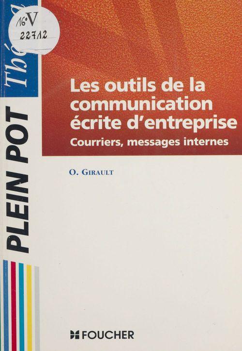Les outils de la communication ecrite d'entreprise. courriers, messages internes