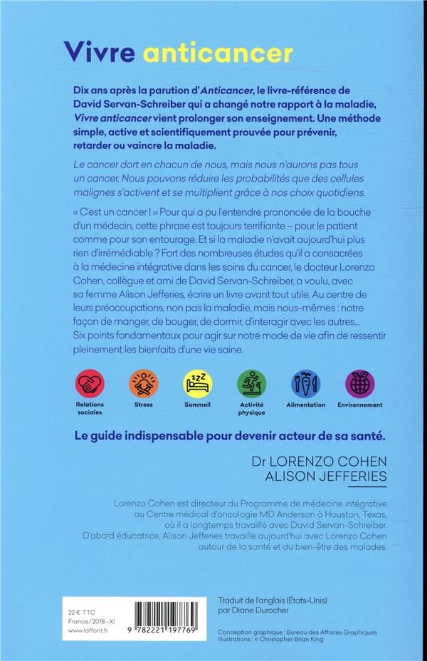 Vivre anticancer ; les 6 pilliers pour préserver votre bien-être et vous protéger contre la maladie
