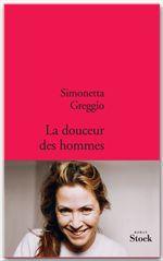 La douceur des hommes  - Simonetta Greggio