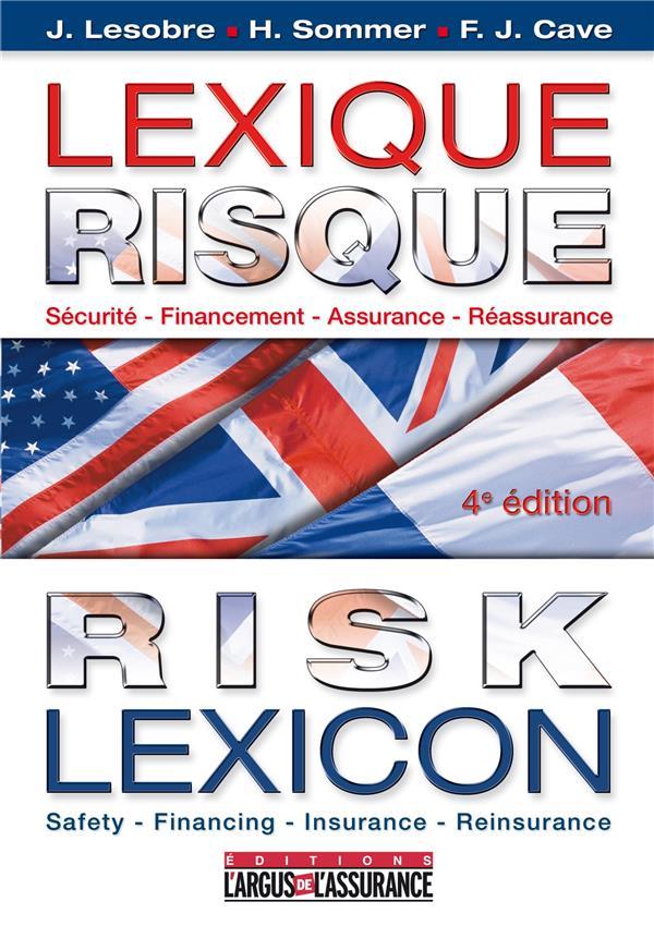 Lexique Risques Et Assurances Francais/Anglais/Americain ; Securite, Financement, Assurance, Reassurance