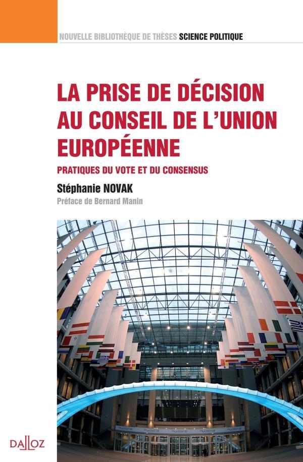 La prise de décision au conseil de l'Union européenne ; pratiques du vote et consensus