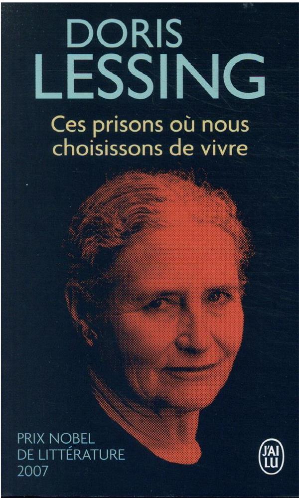 Ces prisons ou nous choisissons de vivre