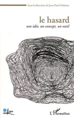Vente EBooks : Le Hasard  - Hervé LE BRAS - Nicolas Bouleau - Nicolas Gauvrit - Jean-Paul Delahaye - Daniel Schwartz - Jea - Louis Goubin - Jacques Patarin