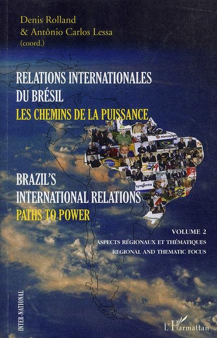 Relations internationales du Brésil t.2 ; les chemins de la puissance / brazil's international relations t.2 ; paths to power