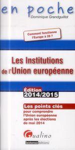 Vente Livre Numérique : En poche - Les Institutions de l'Union européenne 2014-2015  - Dominique Grandguillot