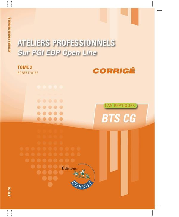 Ateliers professionnels t.2 ; corrigé ; sur PGI EBP Open Line (5e édition)