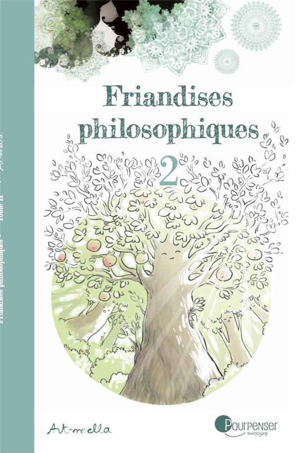 Friandises philosophiques t.2