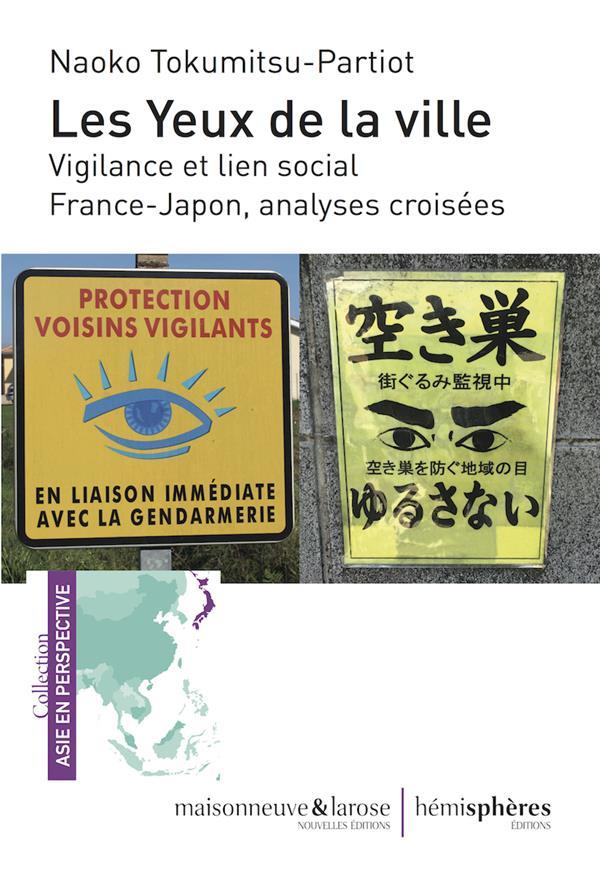 Les yeux de la ville - vigilance et lien social. france-japon, analyses croisees