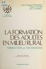 Vente Livre Numérique : La Formation des adultes en milieu rural : Objectifs et méthodes  - Daniel Jacobi - Jean-François Chosson - Jean Laforge