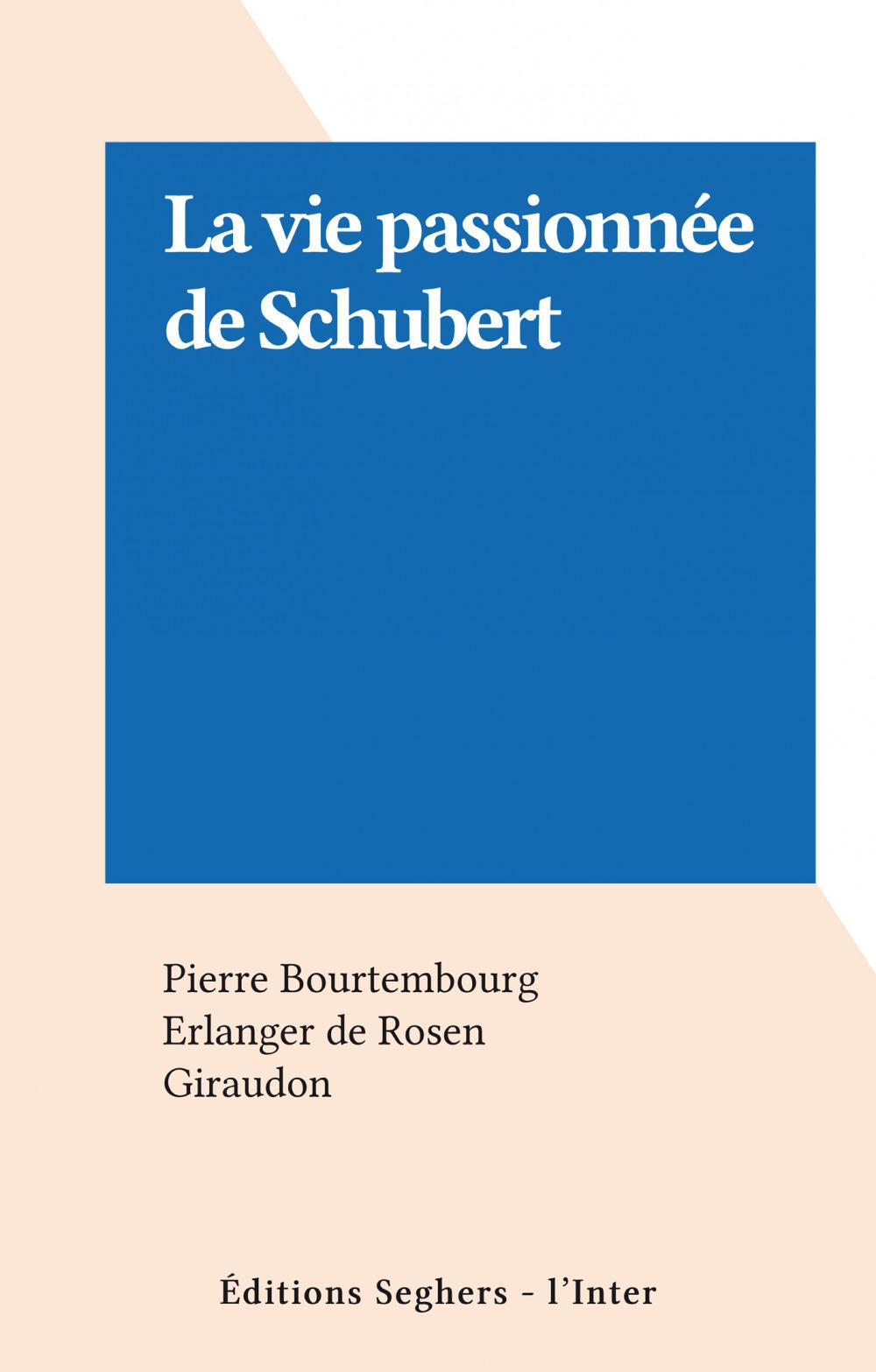 La vie passionnée de Schubert