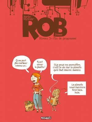 Rob t.3 ; fin de programme