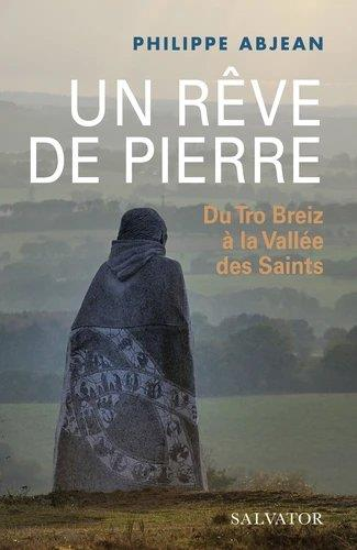 LA VALLEE DES SAINTS, UN REVE DE PIERRE