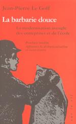 Vente Livre Numérique : La barbarie douce  - Jean-Pierre LE GOFF