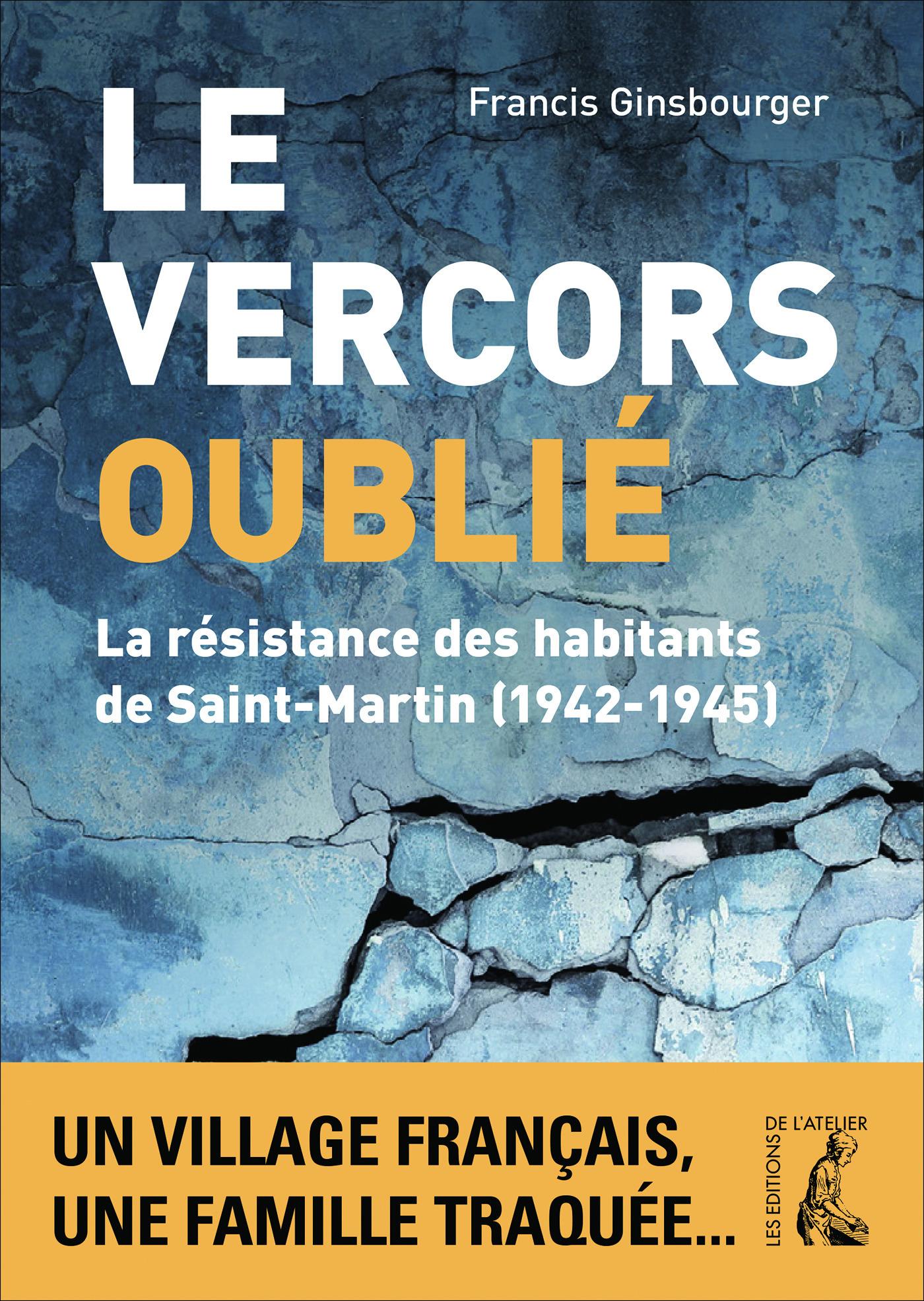 Le Vercors oublié ; la résistance des habitants de saint-martin (1942-1945)