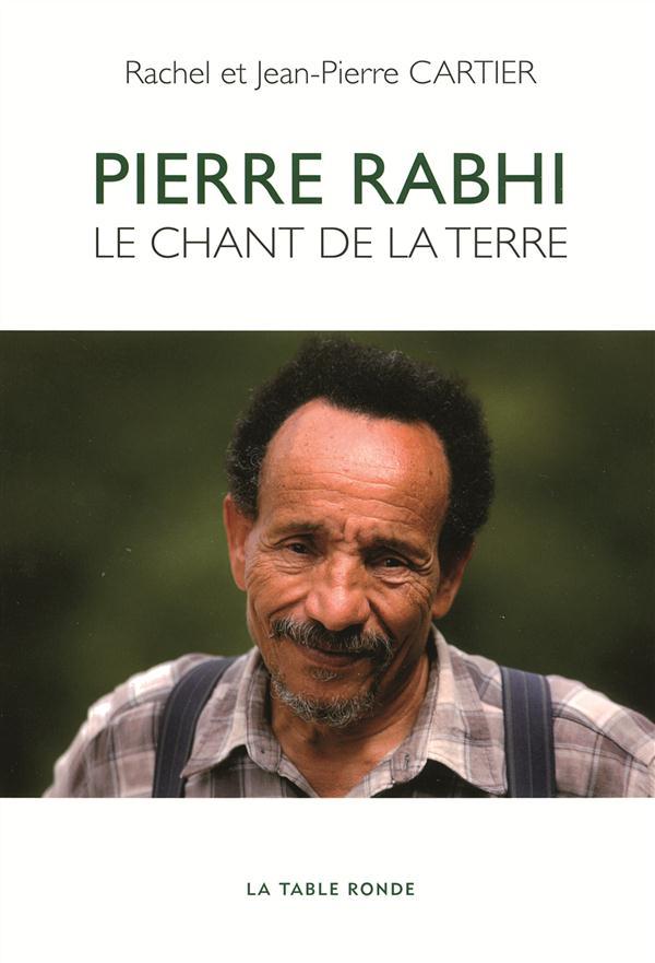 Pierre Rabhi ; le chant de la terre