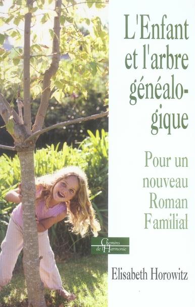 L'Enfant Et L'Arbre Genealogique ; Pour Un Nouveau Roman Familial