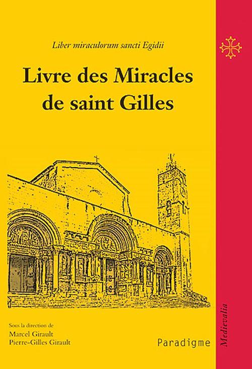 Vente EBooks : Livre des miracles de saint Gilles  - Pierre-Gilles Girault  - Marcel Girault  - Annick Chupin