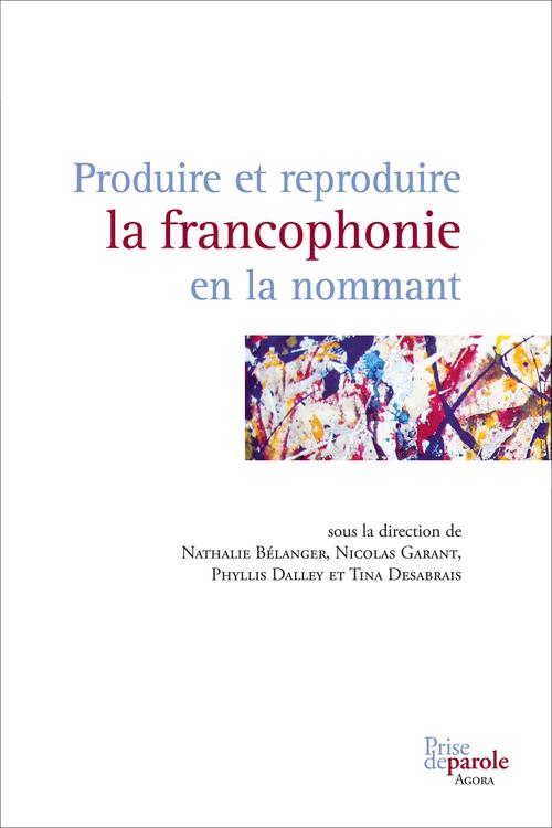 Produire et reproduire la francophonie en la nommant