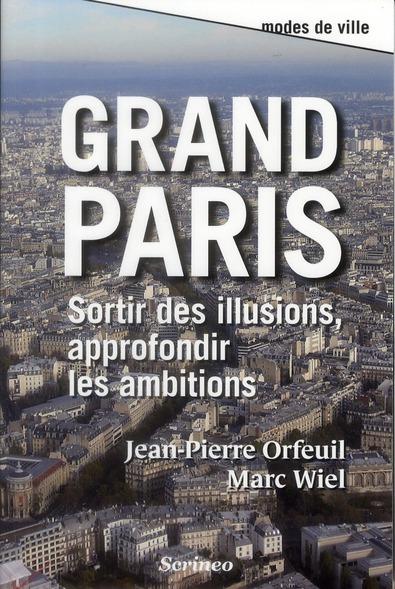 Grand Paris ; sortir des illusions, approfondir les ambitions