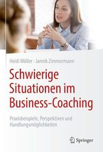 Schwierige Situationen im Business-Coaching  - Heidi Moller - Jannik Zimmermann