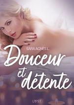 Vente Livre Numérique : Douceur et détente - Une nouvelle érotique  - Sara Agnès L.