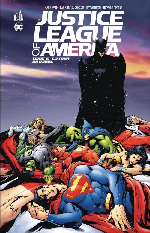 Justice League of America - Tome 5 -La Tour de Babel  - Brian Hitch  - Mark Waid  - Collectif