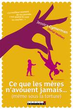 Vente Livre Numérique : Ce que les mères n'avouent jamais... (même sous la torture)  - Jessica CYMERMAN - Petula Rocher