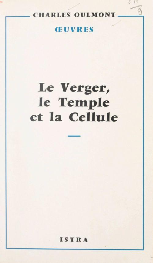 Le verger, le Temple et la cellule