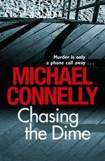 Vente Livre Numérique : Chasing The Dime  - Michael Connelly