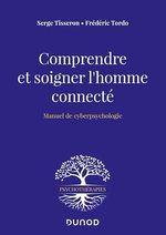 Vente EBooks : Comprendre et soigner l'homme connecté  - Serge Tisseron - Frédéric TORDO