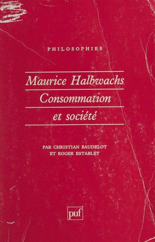 Maurice halbwachs. consommation et societe